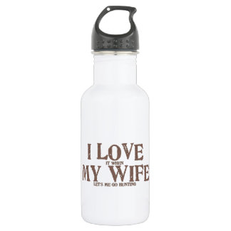 I LOVE (it when) MY WIFE (let's me go hunting) Water Bottle