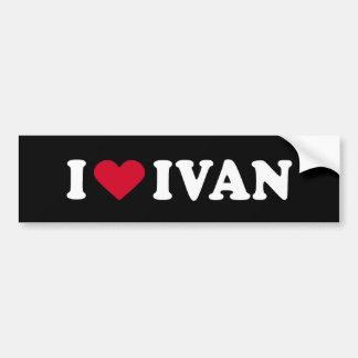 I LOVE IVAN CAR BUMPER STICKER