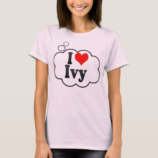I love Ivy T-Shirt