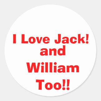 I Love Jack!, and William Too!! Classic Round Sticker