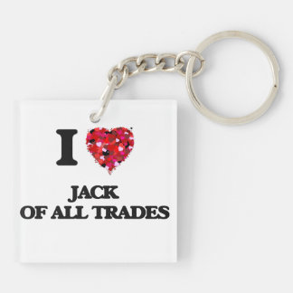 I Love Jack Of All Trades Double-Sided Square Acrylic Keychain