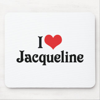 I Love Jacqueline Mouse Pad