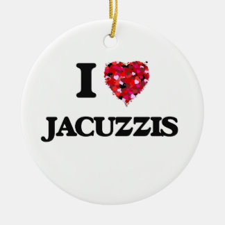 I Love Jacuzzis Ceramic Ornament