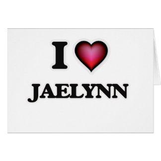 I Love Jaelynn Card