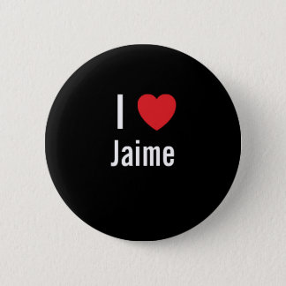 I love Jaime Pinback Button