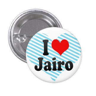 I love Jairo Pinback Buttons
