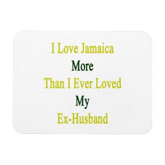 I Love Jamaica More Than I Ever Loved My Ex Husban Rectangular Magnets