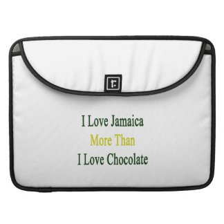 I Love Jamaica More Than I Love Chocolate Sleeve For MacBooks