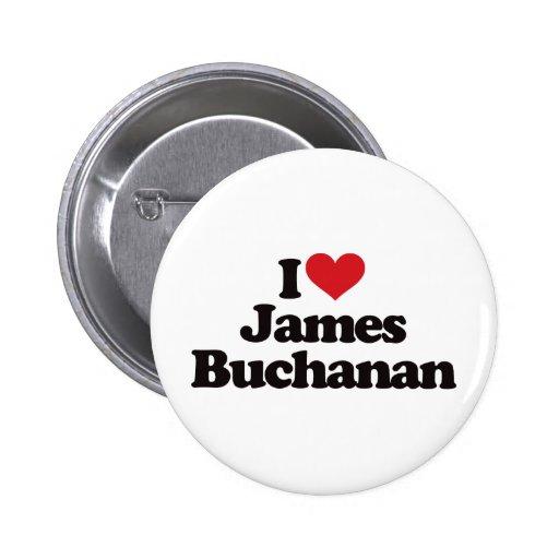 I Love James Buchanan 2 Inch Round Button