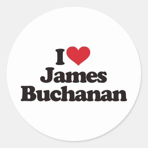 I Love James Buchanan Classic Round Sticker