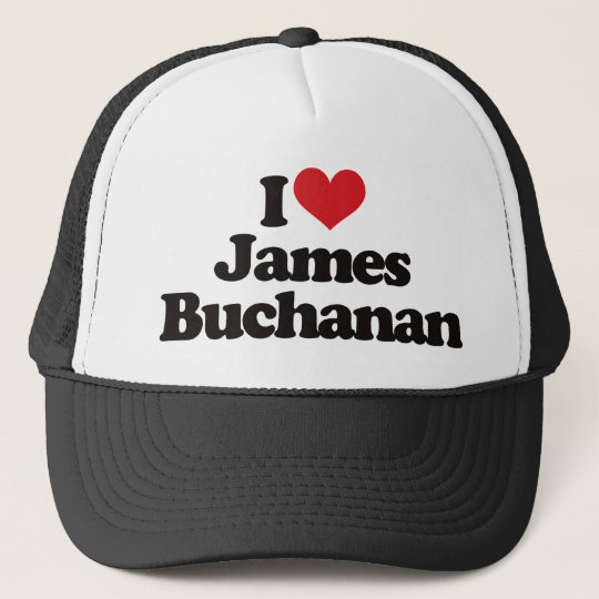 I Love James Buchanan Trucker Hat
