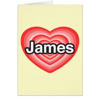 I love James. I love you James. Heart Card