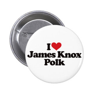 I Love James Knox Polk Pinback Button