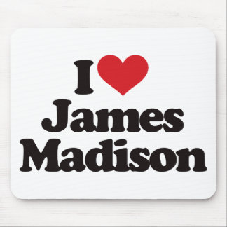 I Love James Madison Mouse Pad