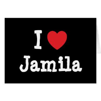 I love Jamila heart T-Shirt Card