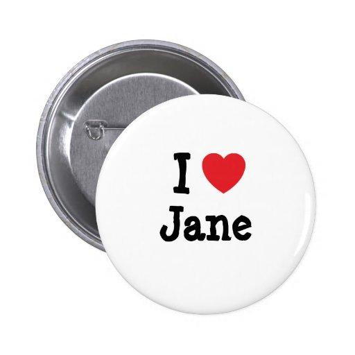 I love Jane heart T-Shirt Pins