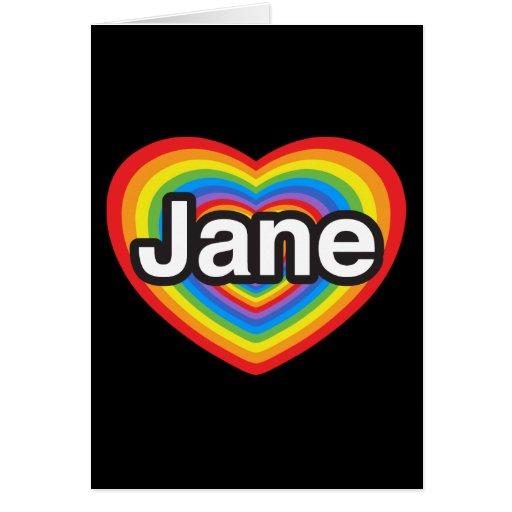 I love Jane. I love you Jane. Heart Greeting Cards