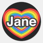 I love Jane. I love you Jane. Heart Round Sticker