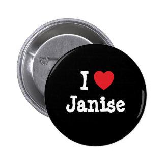 I love Janise heart T-Shirt Buttons