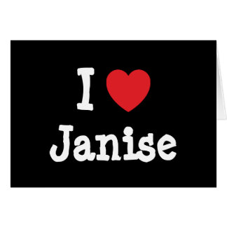 I love Janise heart T-Shirt Greeting Card