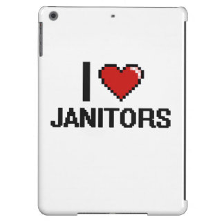 I love Janitors Case For iPad Air