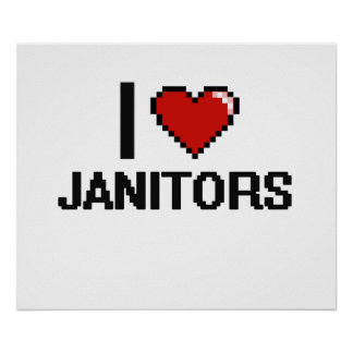 I love Janitors Poster
