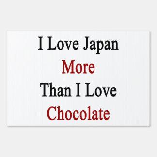 I Love Japan More Than I Love Chocolate Yard Sign