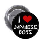 I Love Japanese Boys Buttons