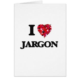 I Love Jargon Greeting Card
