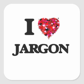 I Love Jargon Square Sticker