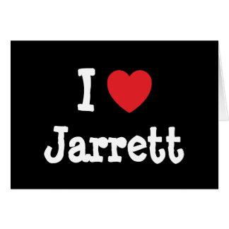 I love Jarrett heart custom personalized Greeting Card