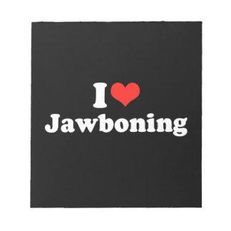 I LOVE JAWBONING png Memo Notepads