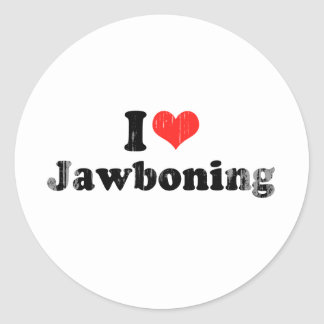 I LOVE JAWBONING.png Round Sticker