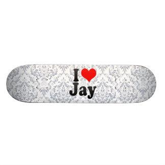 I love Jay Skate Decks