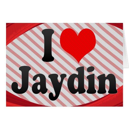 I love Jaydin Card