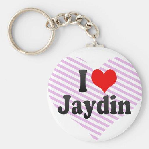 I love Jaydin Key Chains