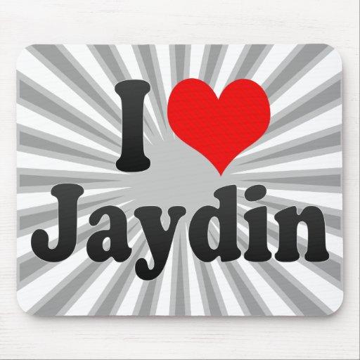 I love Jaydin Mouse Pads
