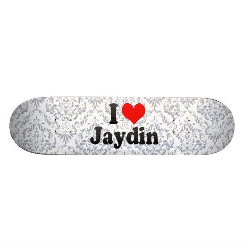 I love Jaydin Skateboard Deck