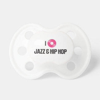 I love jazz and Hiphop Baby Pacifier