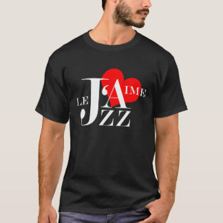 I Love Jazz Design in French T-Shirt