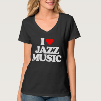 I LOVE JAZZ MUSIC T SHIRT