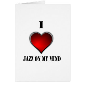 I Love Jazz On My Mind Card