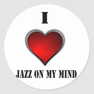 I Love Jazz On My Mind Classic Round Sticker