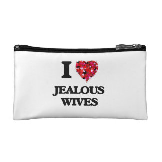 I Love Jealous Wives Cosmetic Bags