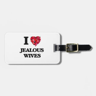 I Love Jealous Wives Tag For Luggage