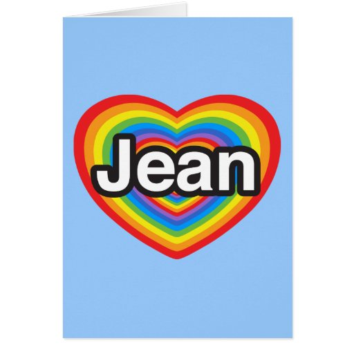 I love Jean. I love you Jean. Heart Greeting Card