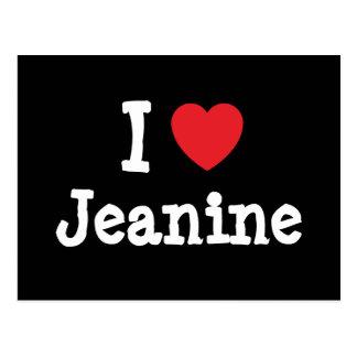 I love Jeanine heart T-Shirt Postcard