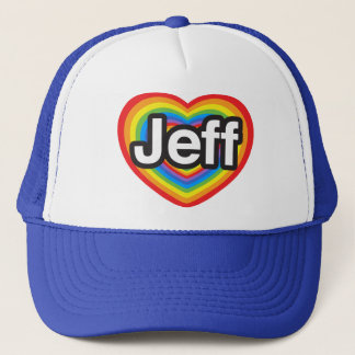 I love Jeff. I love you Jeff. Heart Trucker Hat