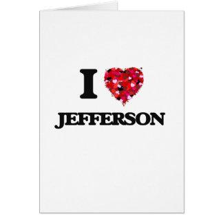 I love Jefferson New Jersey Greeting Card