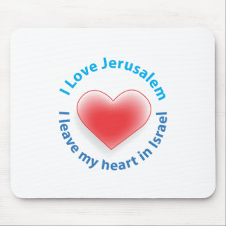 I Love Jerusalem -  I leave my heart in Israel Mouse Pad